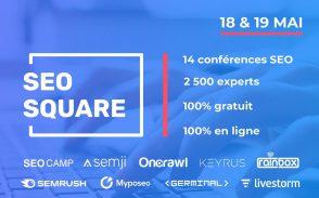 seo-square-:-2-jours-de-conferences-en-ligne-gratuites-sur-le-seo